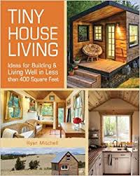tiny homes for sale in az tiny house living ideas for building and living well in less than