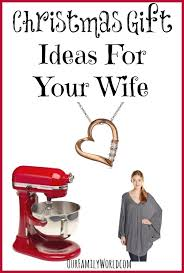 wife gift ideas christmas gift ideas for wife ourfamilyworld