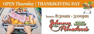 open thanksgiving day johnny pomodoro s fresh marketjohnny