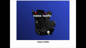 si e auto iseos bébé confort iseos isofix