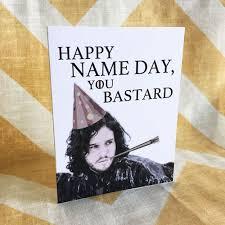 of thrones birthday card of thrones birthday card jon snow happy name day you