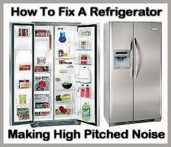 refrigerator fan noise how to fix a refrigerator making high pitched noise