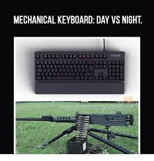 Meme Keyboard - mechanical keyboard day vs night gear meme on me me