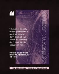 quotes about jesus friendship rich wilkerson jr u2014 friend of sinners u2013 why jesus cares more
