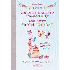 mon cahier de cuisine mon cahier de recettes d anniversaire pour petits poly allergiques
