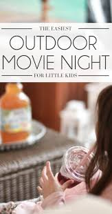 the easiest outdoor movie night for kids lovely lucky life