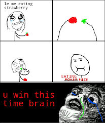 U Win Meme - u win this time brain meme by trollbutterflyface memedroid