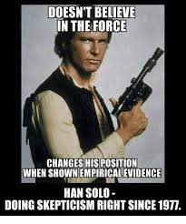 Solo Memes - doesn t believe in the force changeshisposition when