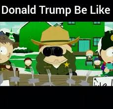 Funny South Park Memes - south park did it first donald trump know your meme