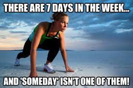 Fitness Memes - fitness meme of the week there are 7 days in the week every 48