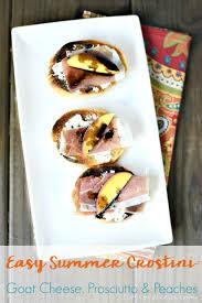 Summer Entertaining Recipes - easy crostini recipe goat cheese prosciutto u0026 peaches