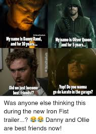 Did We Just Become Best Friends Meme - ig marvel tnuefacts my name is danny rand my name is oliver queen