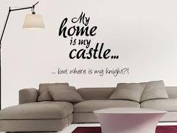 wandtattoo wohnzimmer sprüche wandtattoo my home is my castle but where is my bei