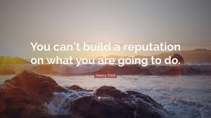 quotes hope you are well henry ford quote u201cyou can u0027t build a reputation on what you are