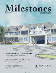 nantucket cottage hospital milestones edition 2 july 2016 by