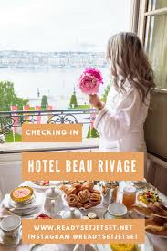 checking in hotel beau rivage geneva switzerland ready set