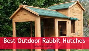 best outdoor rabbit hutches rabbit hutches