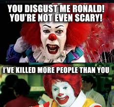 Pennywise The Clown Meme - most of us have a competitive nature from having the best mono