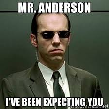 Anderson Meme - mr anderson i ve been expecting you mr smith meme generator