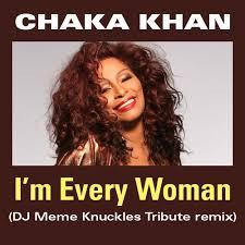 Dj Meme - mp3 chaka khan i m every woman dj meme s frankie knuckles