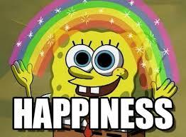 Happiness Meme - happiness imagination spongebob meme on memegen