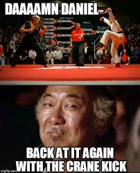 Karate Kid Meme - daaamn daniel imgflip