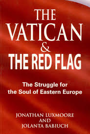 Flags Of Eastern Europe The Vatican And The Red Flag The Struggle For The Soul Of Eastern