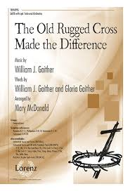 The Old Rugged Cross Music The Old Rugged Cross Made The Difference Sheet Music Sheet Music