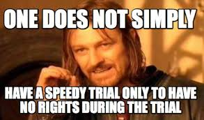 Speedy Meme - meme creator one does not simply have a speedy trial only to have