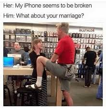 her my iphone seems to be broken him what about your marriage