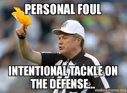 Personal Meme - personal foul intentional tackle on the defense make a meme