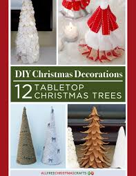 diy christmas decorations 12 tabletop christmas trees free ebook