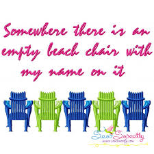 Beach Chair Name Somewhere There Is An Empty Beach Chair With My Name Embroidery Design
