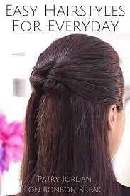 best 25 easy everyday hairstyles ideas on pinterest everyday