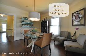 Stage House To Sell Dining Room The Sweet Spot Blog - Dining room staging