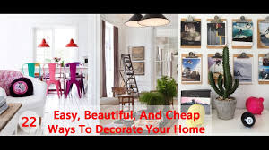 22 easy beautiful and cheap ways to decorate your home youtube