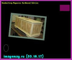 Woodworking News Magazine Uk by Woodworking Magazine Free Downloads The Best Image Search