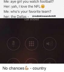 Aye Girl Meme - me aye girl you watch football her yah i love the nfl me who s your