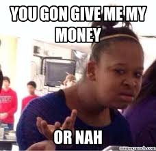 Show Me The Money Meme - 8 things you need to know before you sign a tenancy agreement