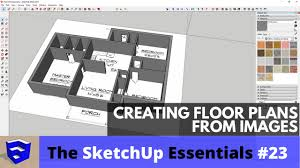 make floor plans creating floor plans from images in sketchup the sketchup