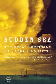 sudden sea the great hurricane of 1938 r a scotti