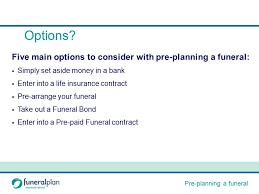 funeral pre planning pre planning a funeral pre planning a funeral your options ppt