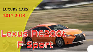 lexus sport uae lexus rc200t f sport luxury car list 2017 2018 youtube