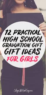 girl high school graduation gifts 12 practical high school graduation gift ideas for