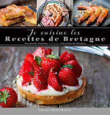cuisine bretagne je cuisine les recettes de bretagne