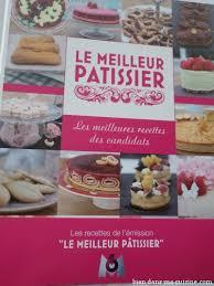 patissier et cuisine le meilleur pâtissier le livre bien dans ma cuisine