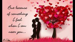romantic quotes for her from the heart when i am near you romantic love greetings youtube