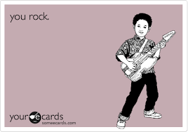 You Rock Meme - you rock friendship ecard