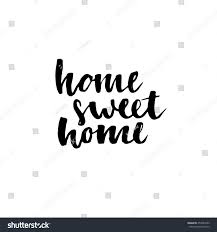 calligraphic quote home sweet home housewarming stock vector