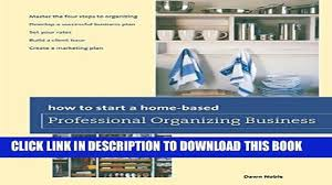 organizing business pdf how to start a home based professional organizing business